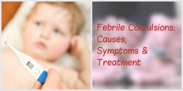 Febrile Convulsions: Causes, Symptoms & Treatment