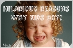Hilarious reasons why kids cry
