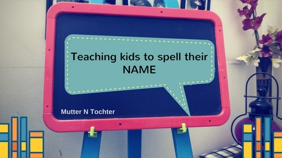 Fun ways to teach kids how to spell their names